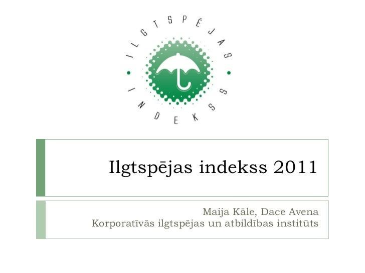 Ilgtspējas indekss 2011 Maija Kāle, Dace Avena Korporatīvās ilgtspējas un atbildības institūts