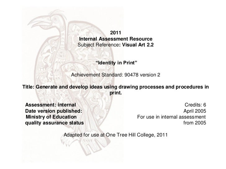 2011                      Internal Assessment Resource                      Subject Reference: Visual Art 2.2             ...