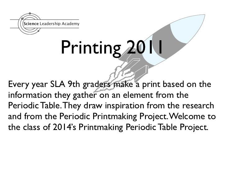 Science Leadership Academy                     Printing 2011Every year SLA 9th graders make a print based on theinformatio...