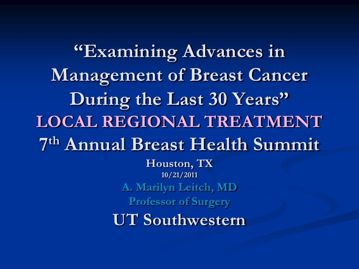 """""""Examining Advances in Management of Breast Cancer  During the Last 30 Years""""LOCAL REGIONAL TREATMENT7th Annual Breast Hea..."""
