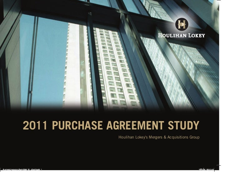 2011 PURCHASE AGREEMENT STUDY                                                  Houlihan Lokeys Mergers & Acquisitions Grou...