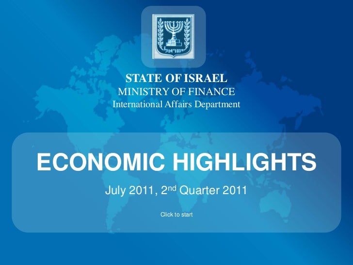 STATE OF ISRAEL      MINISTRY OF FINANCE     International Affairs DepartmentECONOMIC HIGHLIGHTS    July 2011, 2nd Quarter...