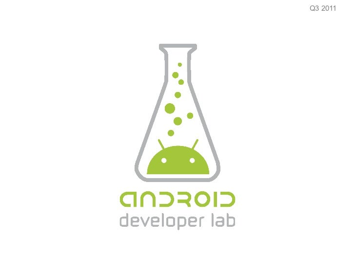 Introduction to Honeycomb APIs - Android Developer Lab 2011 Q3