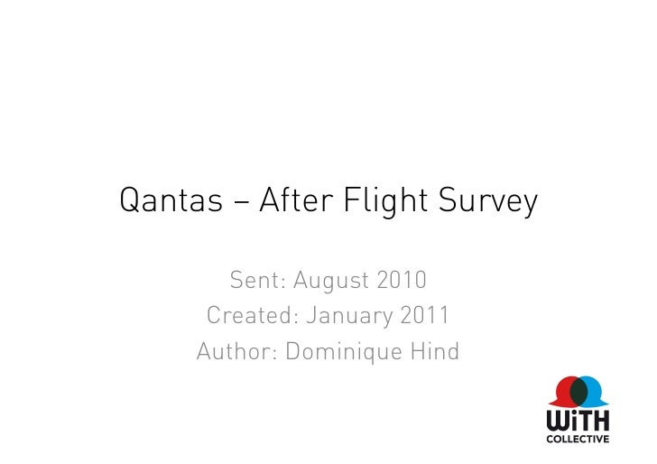 Qantas – After Flight Survey          Sent: August 2010       Created: January 2011      Author: Dominique Hind