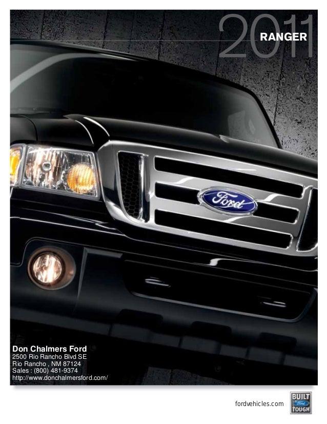 fordvehicles.com RANGER Don Chalmers Ford 2500 Rio Rancho Blvd SE Rio Rancho , NM 87124 Sales : (800) 481-9374 http://www....