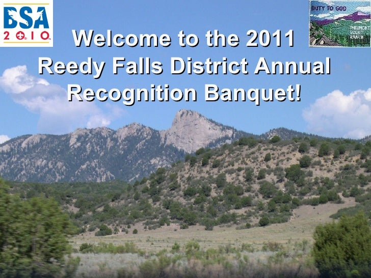 Welcome to the 2011 Reedy Falls District Annual Recognition Banquet!