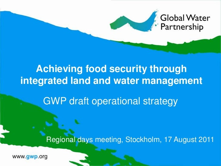 Achieving food security through integrated land and water management<br />GWP draft operational strategy<br />Regional day...