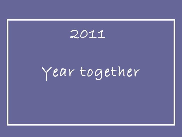 2011  Year together