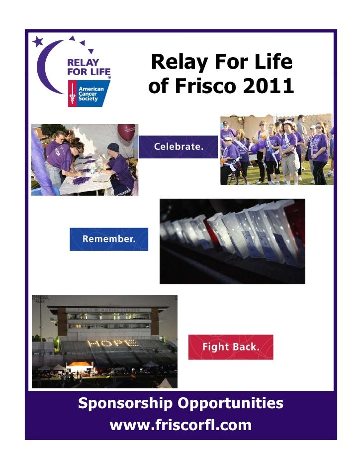 Relay For Life        of Frisco 2011Sponsorship Opportunities   www.friscorfl.com