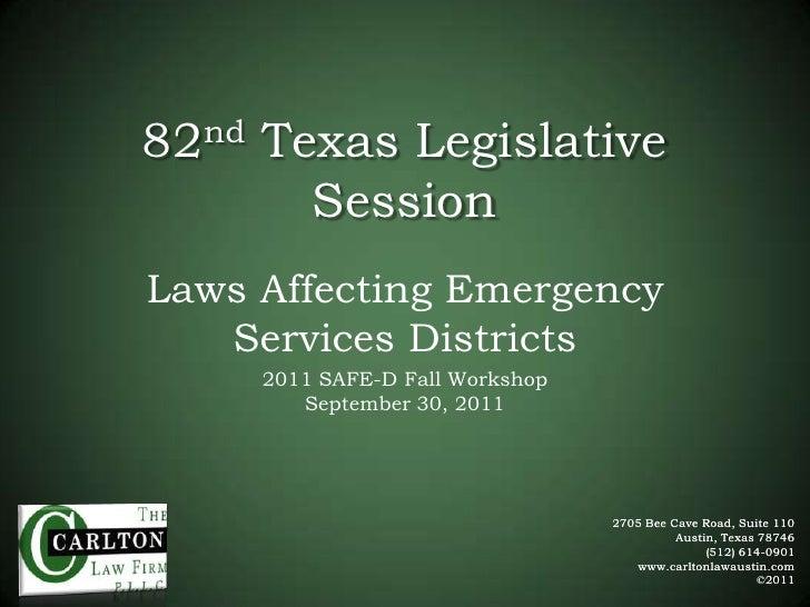 82nd Texas Legislative Session<br />Laws Affecting Emergency Services Districts<br />2011 SAFE-D Fall WorkshopSeptember 30...