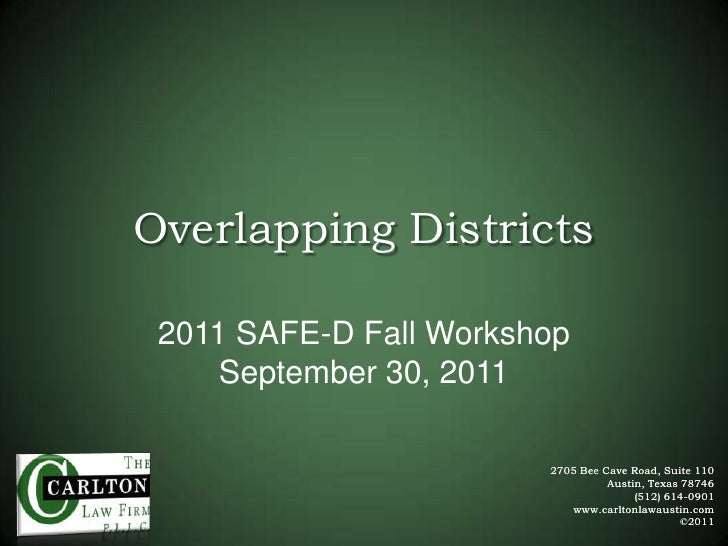 Overlapping Districts<br />2011 SAFE-D Fall WorkshopSeptember 30, 2011<br />