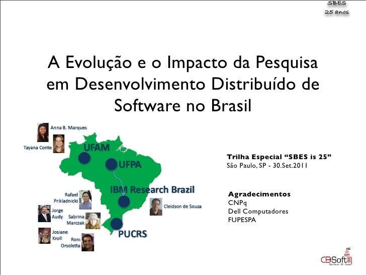 SBES                                                25 anosA Evolução e o Impacto da Pesquisaem Desenvolvimento Distribuíd...