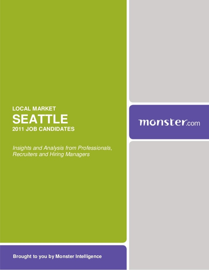 LOCAL MARKETSEATTLE2011 JOB CANDIDATESInsights and Analysis from Professionals,Recruiters and Hiring ManagersBrought to yo...