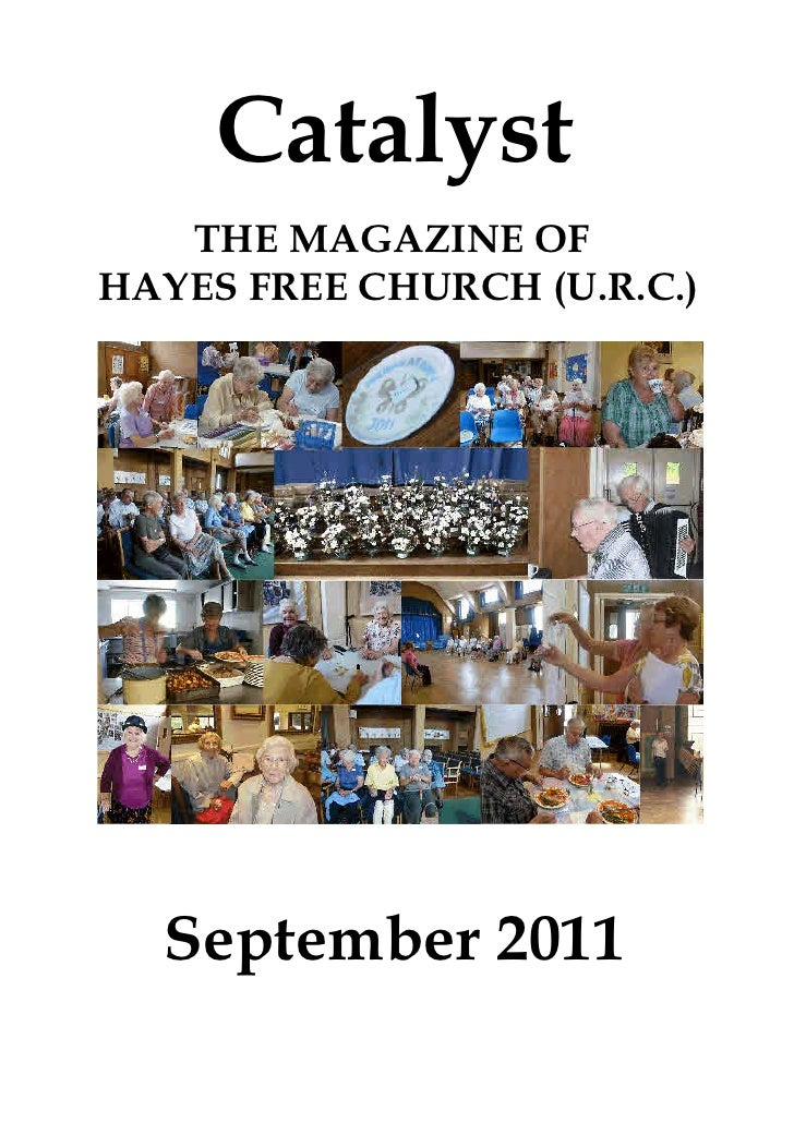 Catalyst   THE MAGAZINE OFHAYES FREE CHURCH (U.R.C.)  September 2011