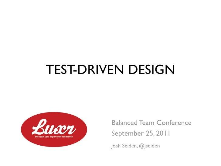 Test Driven Design at Balanced Team Conference, Sept 2011