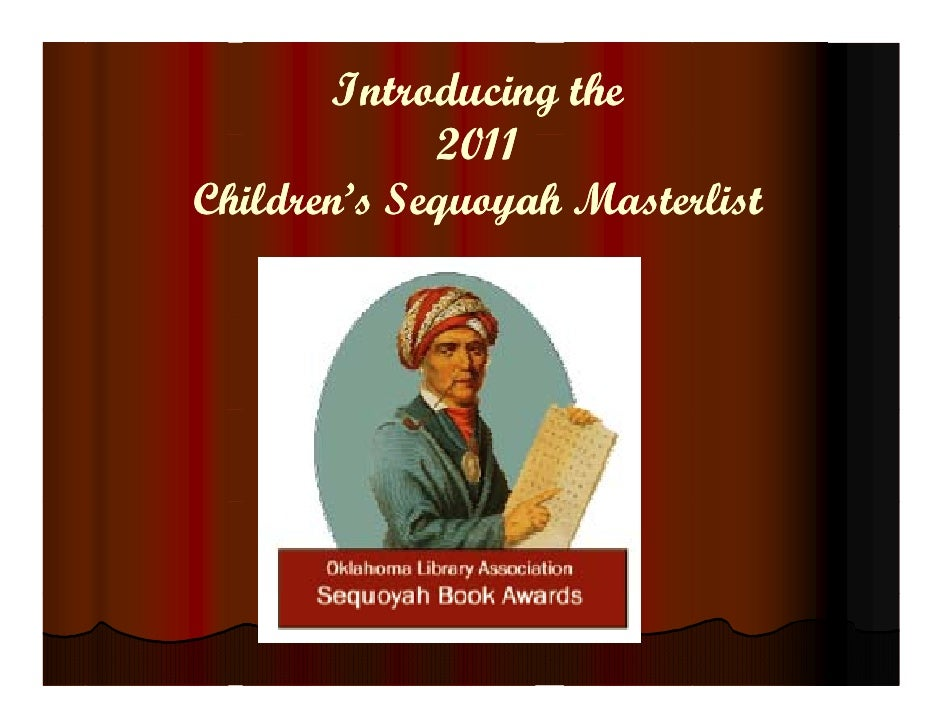 Introducing the             2011Children's Sequoyah Masterlist