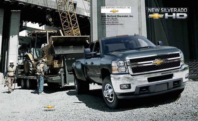 chevy.com 11CHESIL-HD-CAT01 CHEVROLET Jack Burford Chevrolet, Inc. 819 Eastern Bypass Richmond, KY 40475 Sales: (859) 353-...