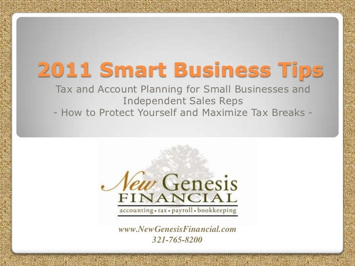 2011 Smart Business Tips<br />Tax and Account Planning for Small Businesses and Independent Sales Reps<br />- How to Prote...