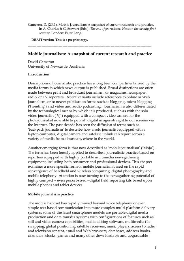 Cameron, D. (2011). Mobile journalism: A snapshot of current research and practice.      In A. Charles & G. Stewart (Eds.)...