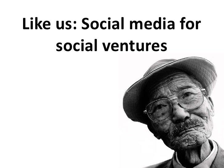 Like us: Social media for social ventures<br />