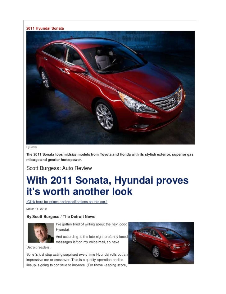 2011 Hyundai SonataHyundaiThe 2011 Sonata tops midsize models from Toyota and Honda with its stylish exterior, superior ga...