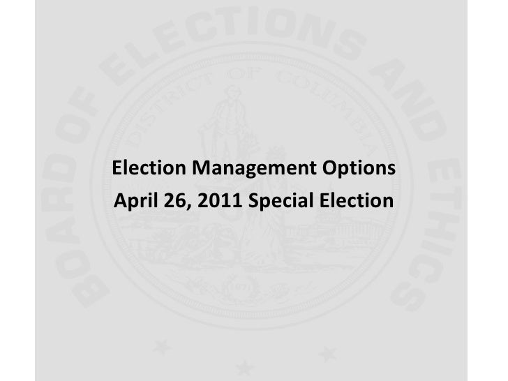 Election Management Options<br />April 26, 2011 Special Election<br />