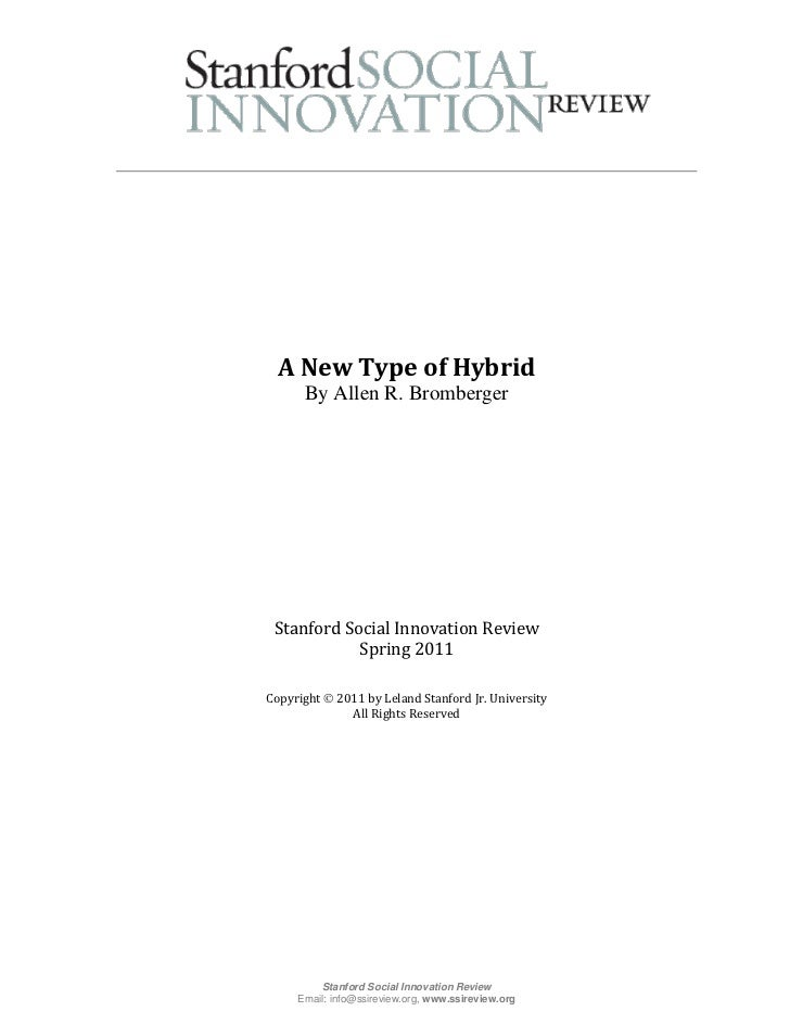 A New Type of Hybrid      By Allen R. Bromberger Stanford Social Innovation Review            Spring 2011Copyright  2011 ...