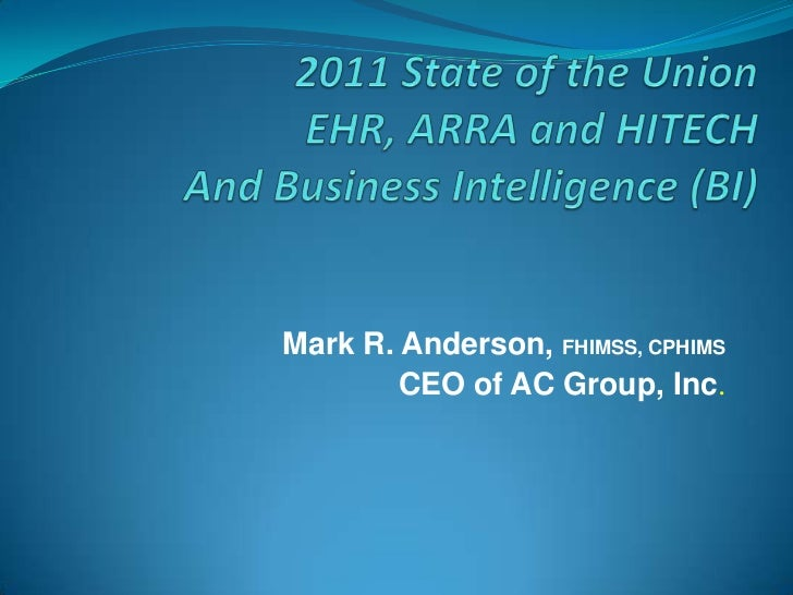 Mark R. Anderson, FHIMSS, CPHIMS        CEO of AC Group, Inc.