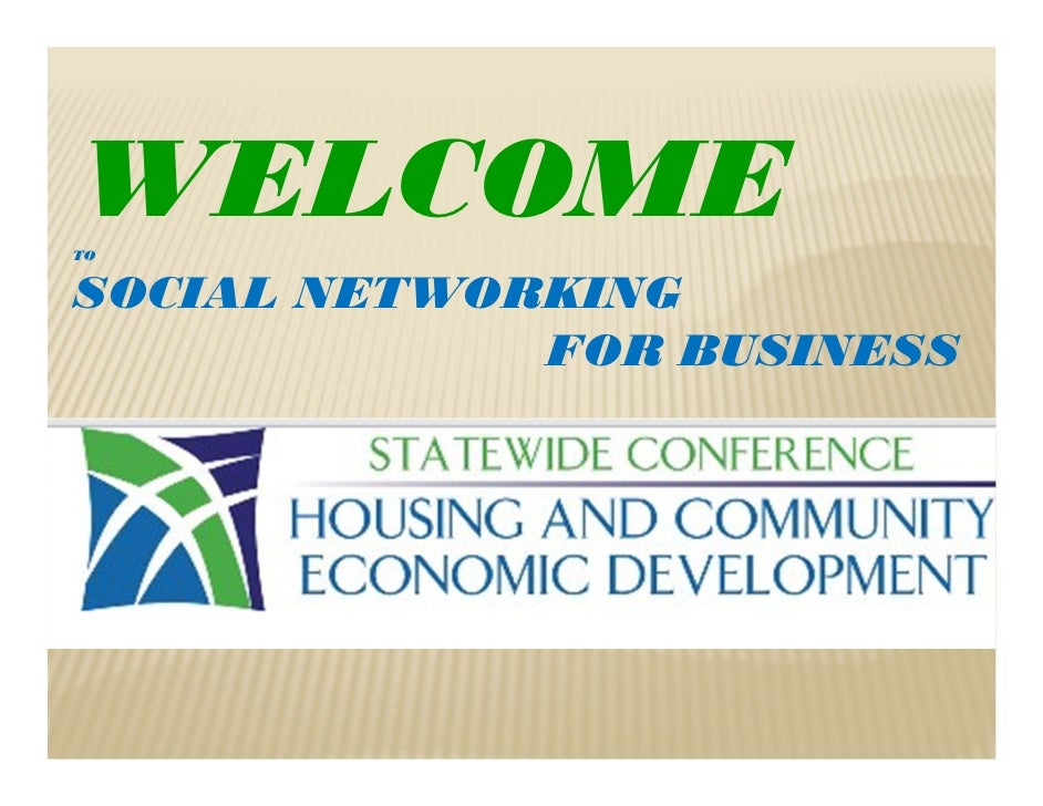 WELCOMETOSOCIAL NETWORKING             FOR BUSINESS