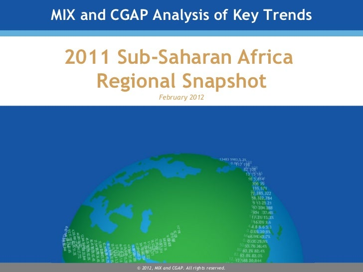 MIX and CGAP Analysis of Key Trends 2011 Sub-Saharan Africa    Regional Snapshot                     February 2012        ...