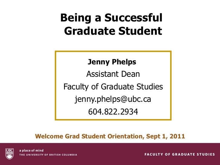 Being a successful graduate student - 2011 UBC Graduate Student Orientation