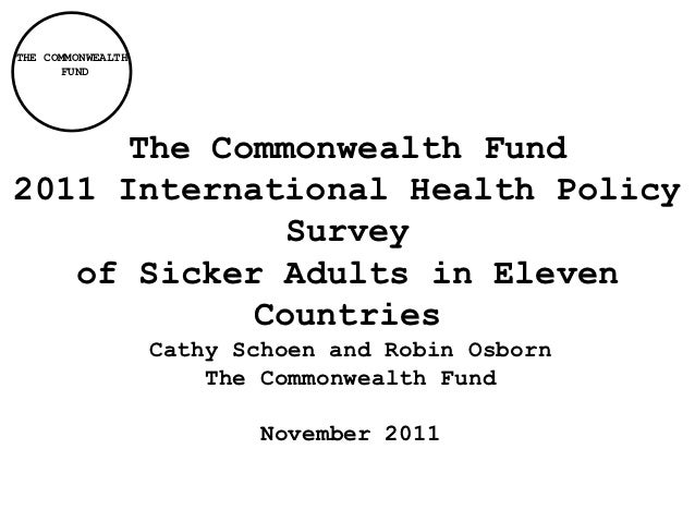 THE COMMONWEALTH      FUND      The Commonwealth Fund2011 International Health Policy              Survey   of Sicker Adul...