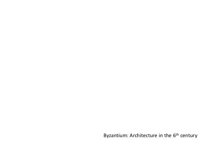 Byzantium: Architecture in the 6th century<br />