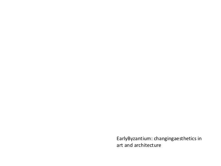 EarlyByzantium: changingaesthetics in art and architecture<br />