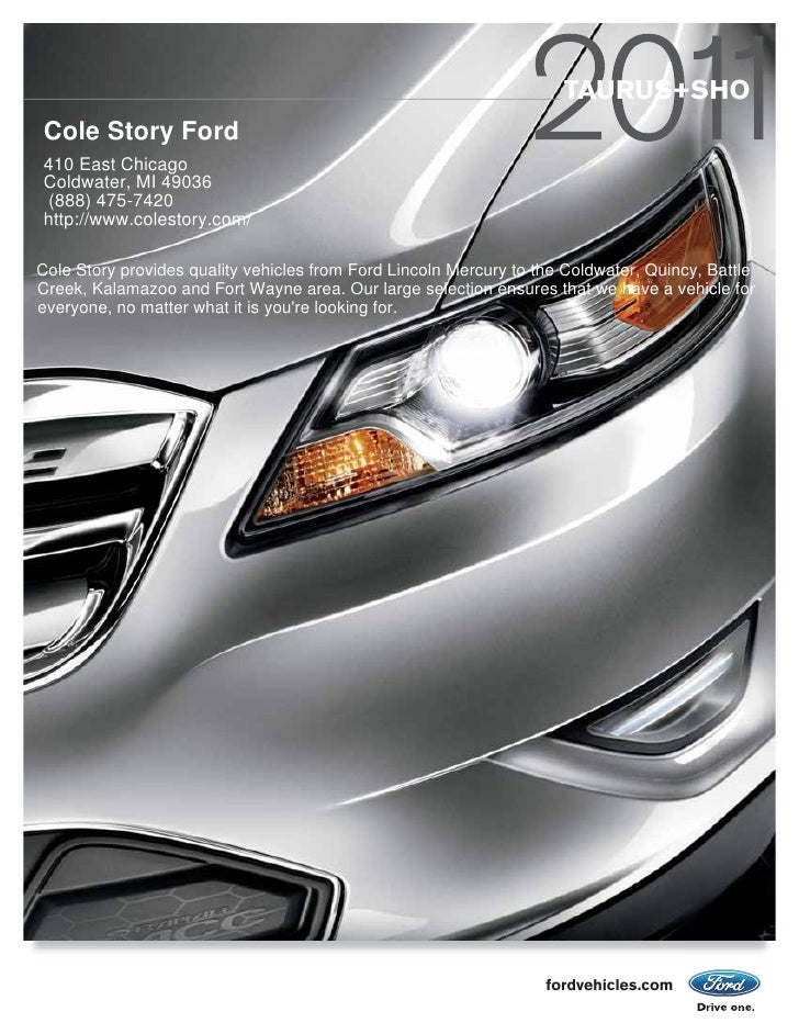 TAURUS+SHO Cole Story Ford 410 East Chicago Coldwater, MI 49036  (888) 475-7420 http://www.colestory.com/  Cole Story prov...