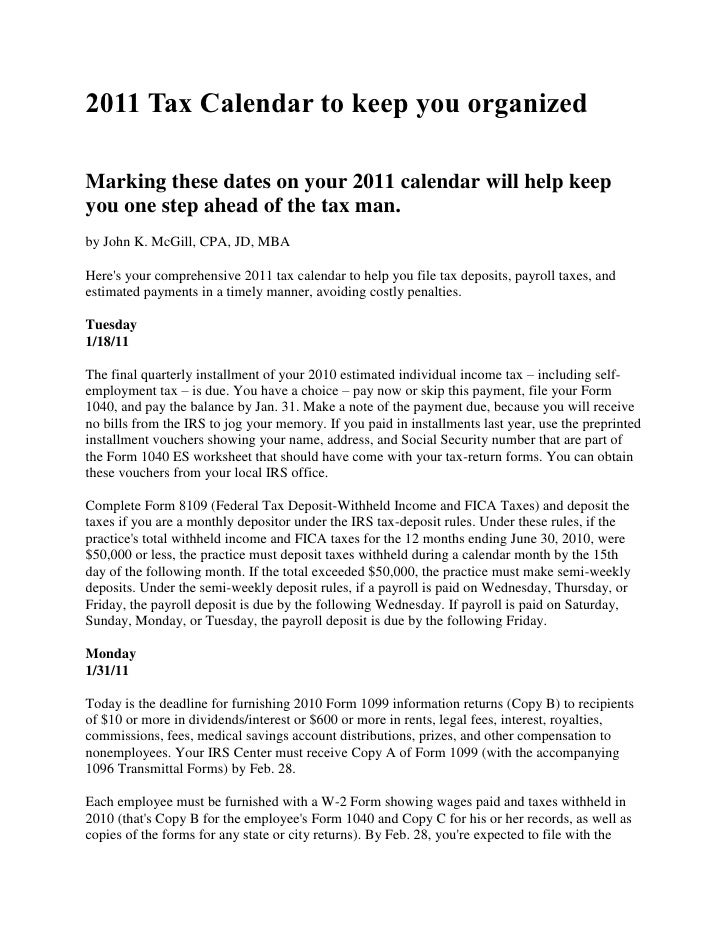 2011 Tax Calendar to keep you organizedMarking these dates on your 2011 calendar will help keepyou one step ahead of the t...