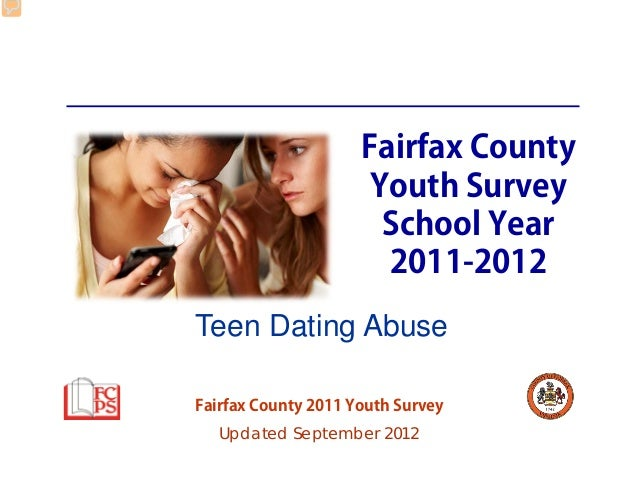 Fairfax County Youth Survey School Year 2011-12: Teen Dating Abuse
