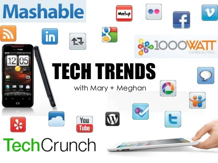 TECH TRENDS<br />	with Mary + Meghan<br />