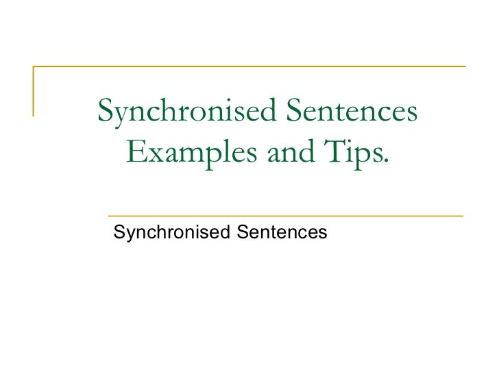 Synchronised Sentences Examples and Tips. Synchronised Sentences