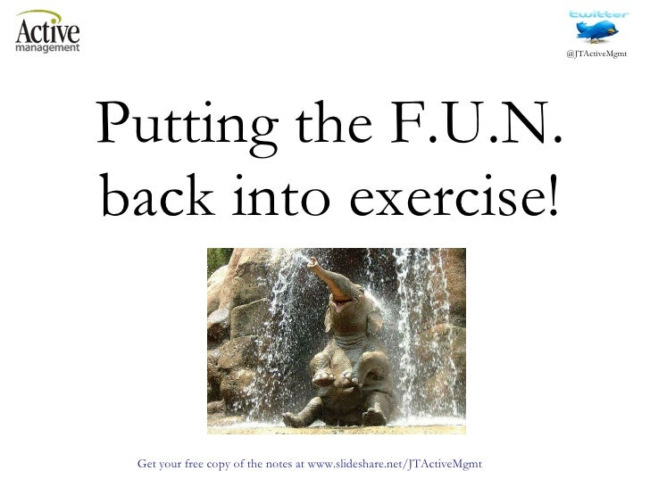 Putting the F.U.N. back into exercise!