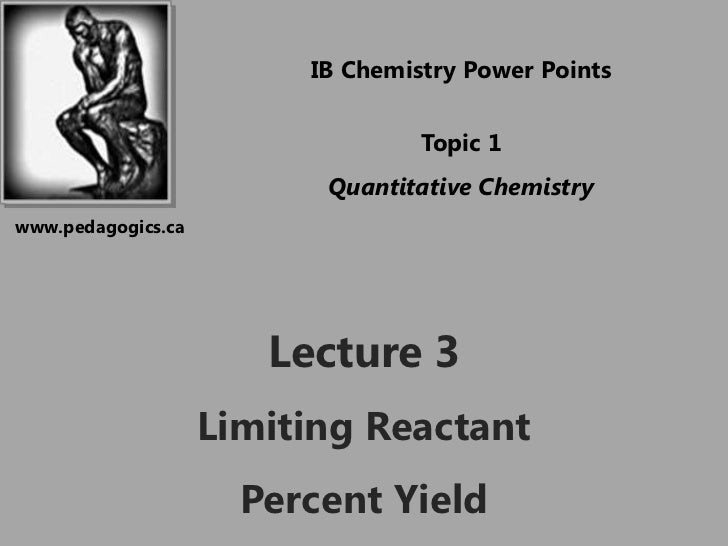 2011 topic 01   lecture 3 - limiting reactant and percent yield