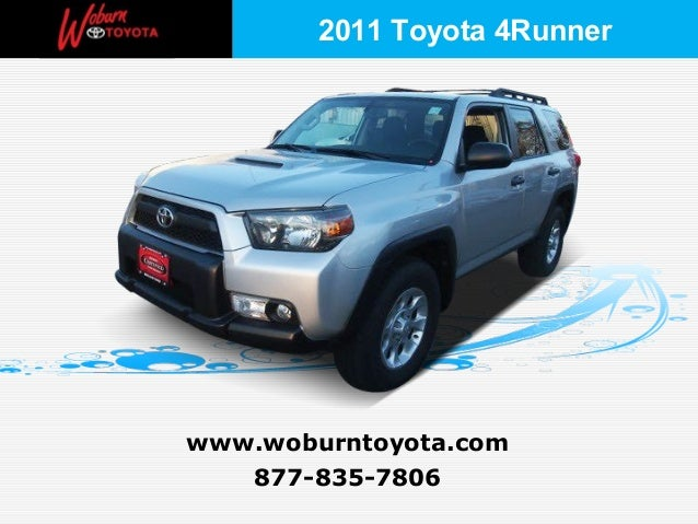 2011 Toyota 4Runnerwww.woburntoyota.com   877-835-7806