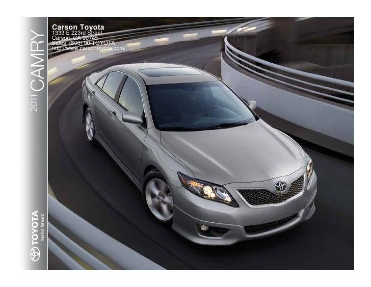 Carson ToyotaCAMRY2011    1333 E 223rd Street        Carson, CA 90745        Sales: (800) 90-TOYOTA        http://www.cars...