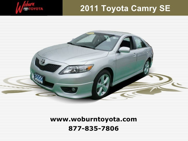 2011 Toyota Camry SEwww.woburntoyota.com   877-835-7806
