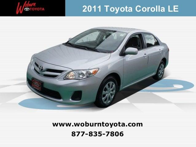 2011 Toyota Corolla LEwww.woburntoyota.com   877-835-7806