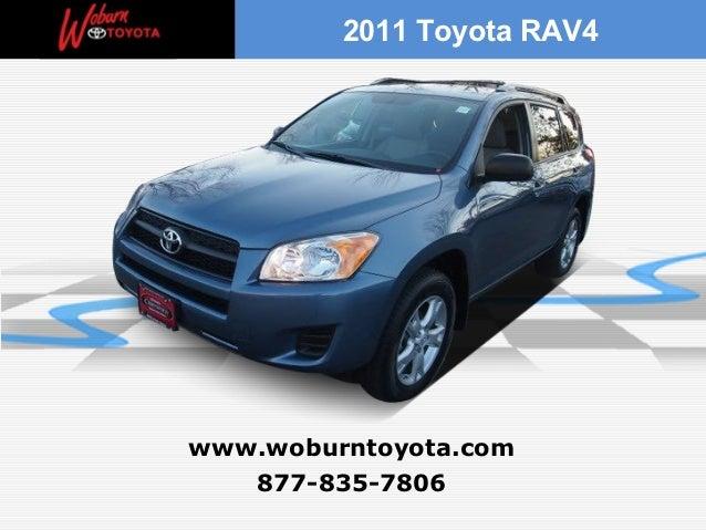 2011 Toyota RAV4www.woburntoyota.com   877-835-7806