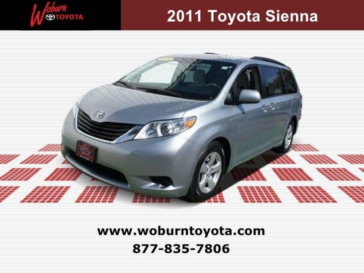 2011 Toyota Siennawww.woburntoyota.com   877-835-7806