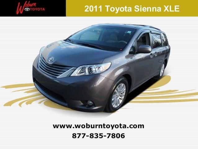 2011 Toyota Sienna XLEwww.woburntoyota.com   877-835-7806