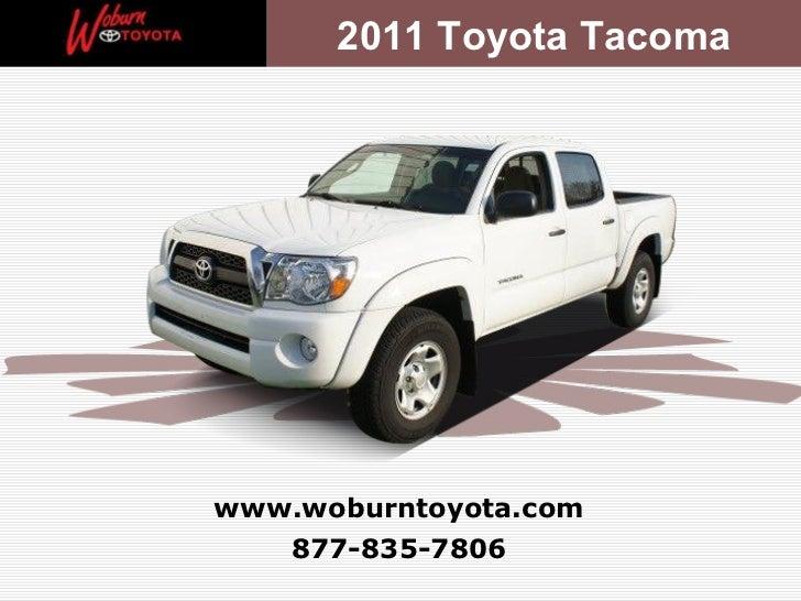 877-835-7806 www.woburntoyota.com 2011 Toyota Tacoma