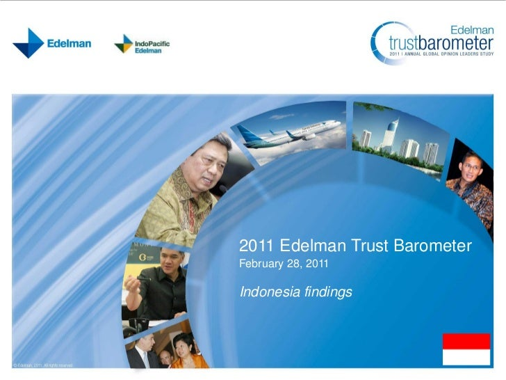 2011 Edelman Trust BarometerFebruary 28, 2011Indonesia findings